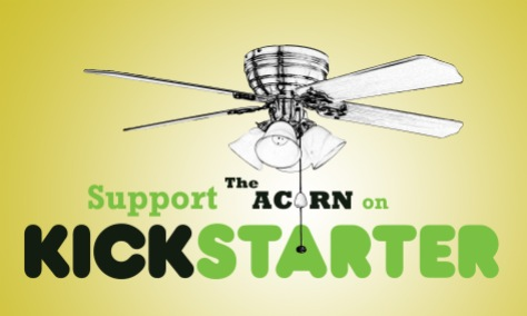 Click on the picture above to check out The Acorn on Kickstarter.